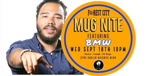 "Forest City ""Mug Nite"" @ BSIDE featuring BMW"