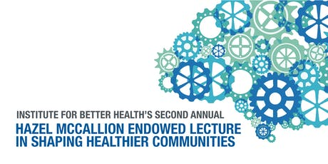 Annual Hazel McCallion Endowed Lecture in Shaping Healthier Communities tickets