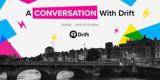 A Conversation with Drift - Dublin