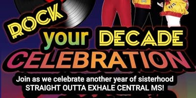 Exhale Central Ms 4th Chapter Anniversary-ROCK YOUR DECADE PARTY!