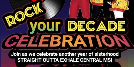 Exhale Central Ms 4th Chapter Anniversary-ROCK YOUR DECADE PARTY! tickets