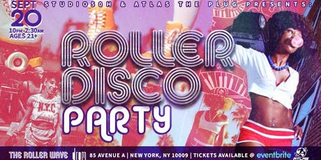 ROLLER DISCO PARTY by: Studio 50H & Atlas The Plug tickets