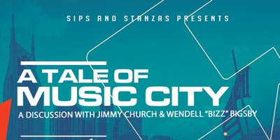 "Sips & Stanzas Presents A Tale of Music City: A Discussion with Jimmy Church & Wendell ""Bizz"" Bigsby"