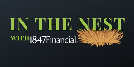 2019 In the Nest with 1847Financial - Client Appreciation Event