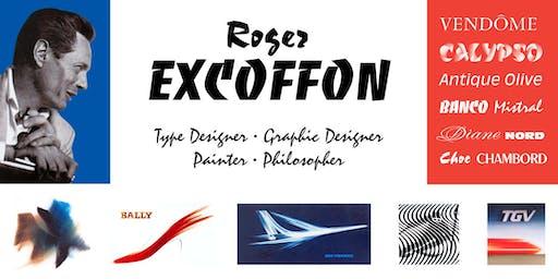 Roger Excoffon: type designer, graphic designer, painter, philosopher with Bruce Kennett