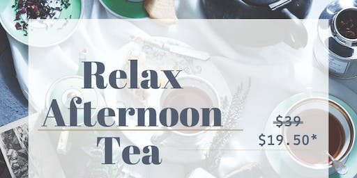 5 OCT: (50% OFF) RELAX – AFTERNOON TEA PARTY [下午茶派对]