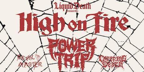 High On Fire, Power Trip tickets
