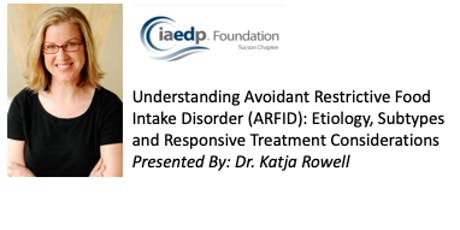 Understanding Avoidant Restrictive Food Intake Disorder (ARFID): Etiology, Subtypes and Responsive Treatment Considerations tickets