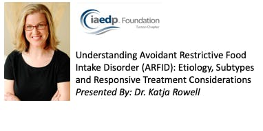 Understanding Avoidant Restrictive Food Intake Disorder (ARFID): Etiology, Subtypes and Responsive Treatment Considerations