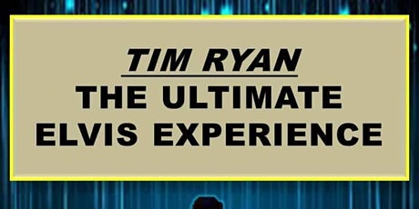 The Ultimate Elvis experience tickets