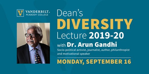 Dean's Diversity Lecture: Is Peace Possible in a Culture of Violence with Arun Gandhi
