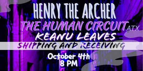 The Human Circuit, Henry the Archer, and Keanu Leaves tickets