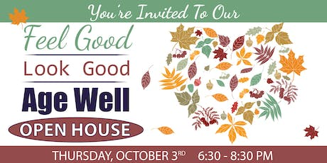Feel Good, Look Good, Age Well Open House tickets