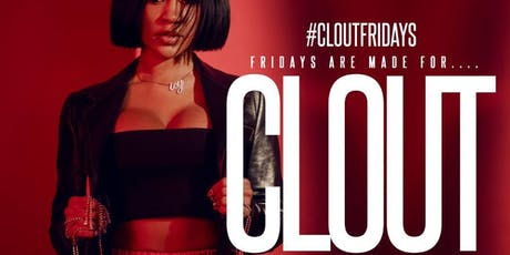 CLOUT FRIDAYS ($100 BOTTLES) tickets