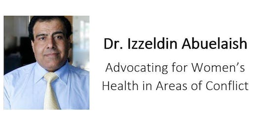 Dr. Izzeldin Abuelaish: Advocating for Women's Health in Areas of Conflict