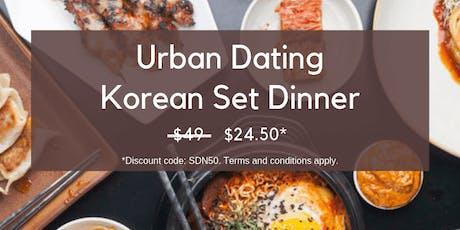 11 OCT: (50% OFF) URBAN DATING KOREAN SET DINNER ( 韩式晚餐聚会) tickets