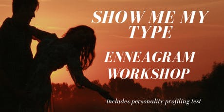11 OCT: (50% OFF) SIGNATURE! SHOW ME MY TYPE ENNEAGRAM WORKSHOP tickets