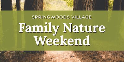 Springwoods Village Family Nature Weekend
