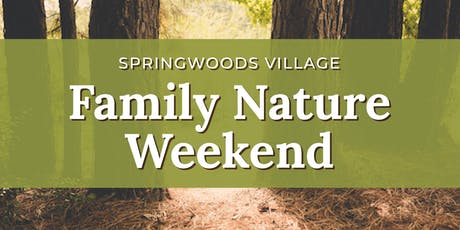 Springwoods Village Family Nature Weekend tickets
