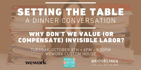 Setting The Table: Why Don't We Value (Or Compensate) Invisible Labor? tickets