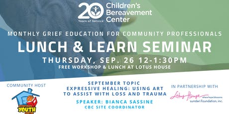 CBC Lunch & Learn Seminar: Expressive Healing - Using Art to Assist with Loss & Trauma tickets