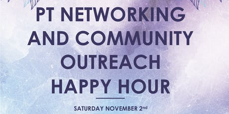PT Networking and Community Outreach Happy Hour tickets