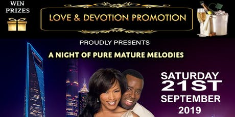 Love and Devotion Promotion Presents a Night of Pure Mature Melodies tickets