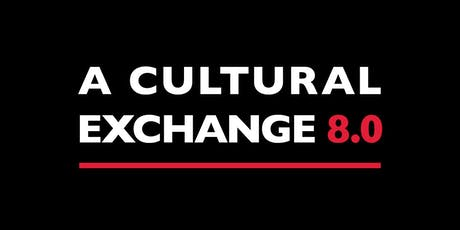 A Cultural Exchange 8.0 tickets