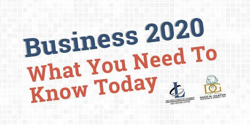 Business 2020: What You Need To Know Today!