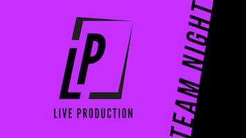 Live Production Team Night