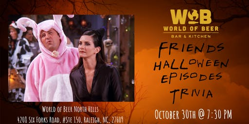 Friends *HALLOWEEN EPISODES* Trivia at World of Beer North Hills