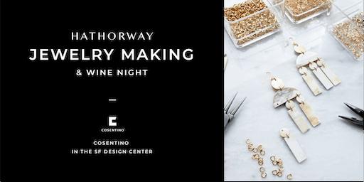 Hathorway Jewelry Making & Wine Night @ Cosentino in SF Design Center