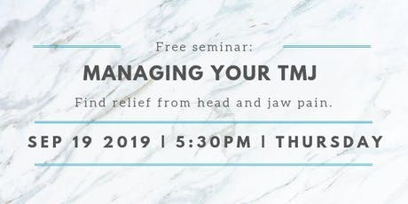 Managing Your TMJ: find relief from head and jaw pain tickets