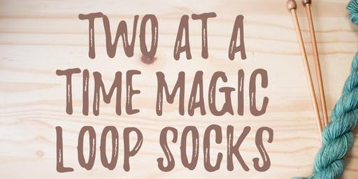 Two At A Time Magic Loop Socks with Dawn Ortega