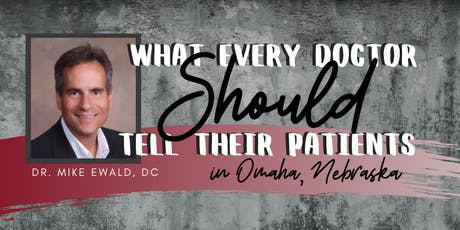 What Every Doctor SHOULD Tell Their Patients - Dr. Mike Ewald, DC tickets
