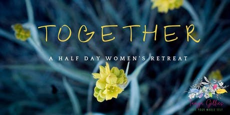 TOGETHER ~ a Half Day Women's Retreat tickets