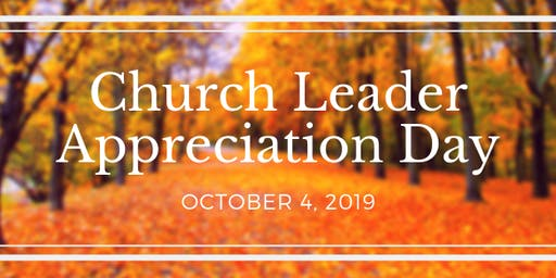 Church Leader Appreciation Day!