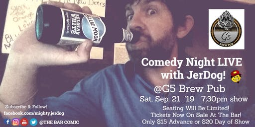 G5 Brew Pub (Severence, CO) presents COMEDY NIGHT! with The Mighty JerDog!