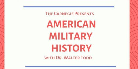 American Military History  with Dr. Todd tickets