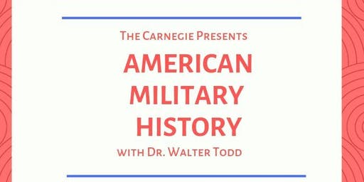 American Military History  with Dr. Todd