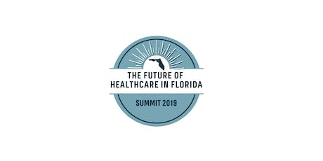 The Future of Healthcare in Florida Summit 2019 tickets