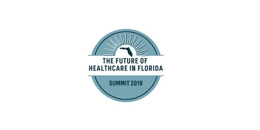 The Future of Healthcare in Florida Summit 2019