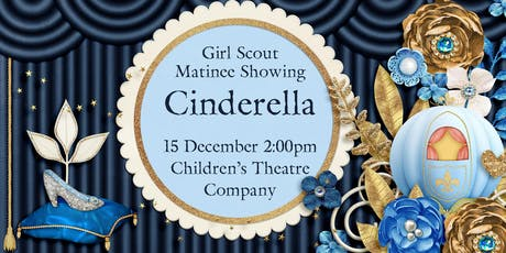 Girl Scouts at the Theatre: Cinderella tickets