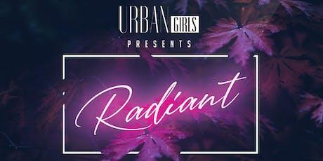 Radiant - Urban Girls tickets