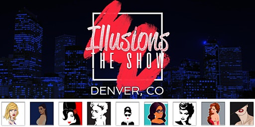 Illusions The Drag Queen Show Denver - Drag Queen Dinner Show - Denver, CO