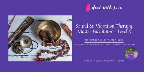 Certified Sound & Vibration Therapy Facilitator Course - Level 3. tickets