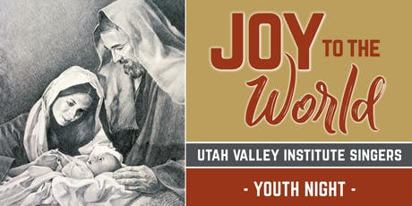 "Utah Valley Institute: Youth Choir Show ""Joy to the World"" tickets"