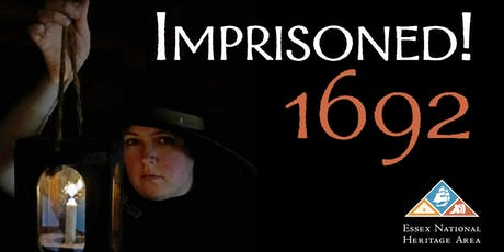 Imprisoned! 1692 (Friday, October 11 through Sunday, October 13) tickets