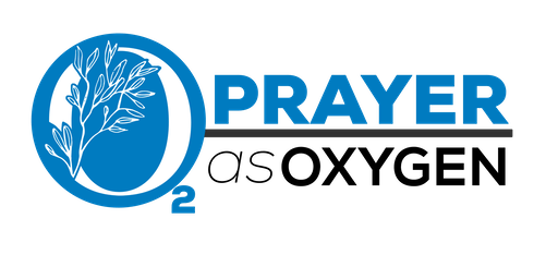 Prayer as Oxygen - Rostered Minister Retreat