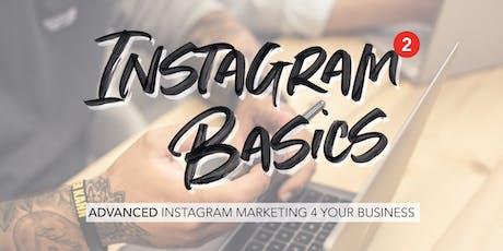Instagram Basics Vol. 2 - Advanced Instagram Marketing 4 your Business tickets